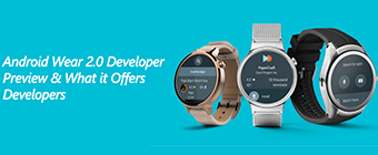 Android Wear 2.0 Developer Preview & What it Offers Developers